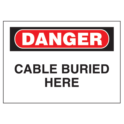 """Non-adhesive rigid sign, 7.0"""" H x 10.0"""" W, danger header, 'Cable buried here' (legend), rigid polyethylene, red and black/white, 1 sign/card, 1 card/package."""