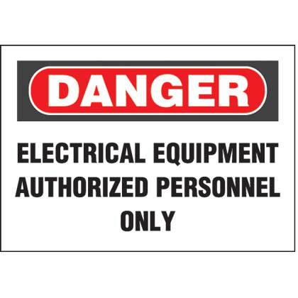 "Polyester adhesive sign, 7.0"" H x 10.0"" W, danger header, 'Electrical equipment authorized personnel only' (legend), polyester adhesive, red and black/white, 1 sign/card, 1 card/package."