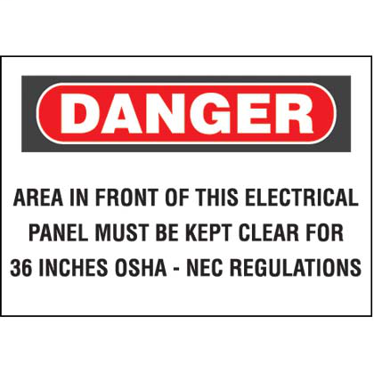 "Polyester adhesive sign, 7.0"" H x 10.0"" W, danger header, 'Area in front of this electrical panel must be kept clear for 36 inches osha - nec regulations' (legend), polyester adhesive, red and black/white, 1 sign/card, 1 card/package."
