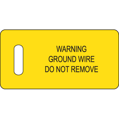 """Ground warning tag, 2.75"""" W x 1.38"""" H, 'Warning ground wire do not remove' (legend), semi-rigid polyethylene, black/yellow, 100 tags/package, 1 pc. package quantity."""