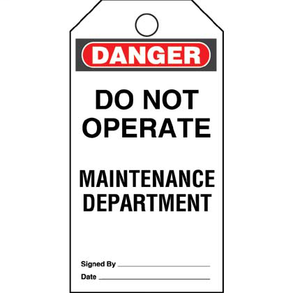 "Write-on safety tag, 3.00"" W x 5.75"" H, danger header, 'Do not operate maintenance department' (legend), semi-rigid vinyl, red and black/white, 5 tags and ties/package."
