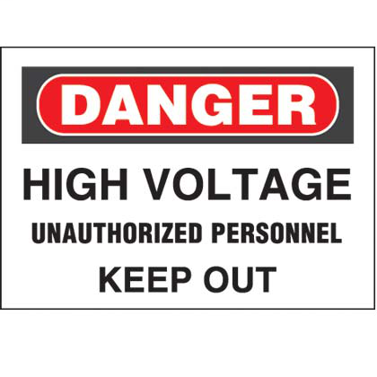 "Polyester adhesive sign, 7.0"" H x 10.0"" W, danger header, 'High voltage unauthorized personnel keep out' (legend), polyester adhesive, red and black/white, 1 sign/card, 1 card/package."