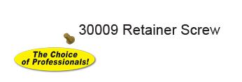 30009 RETAINER SCREW 30009